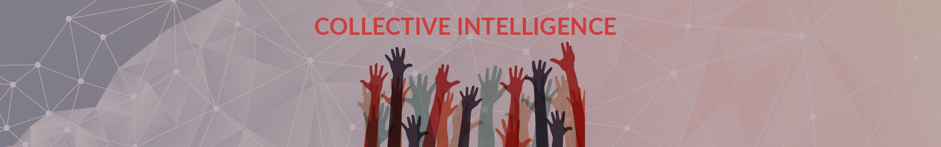 Empowering people to find solutions to complex challenges through Collective Intelligence - Banner
